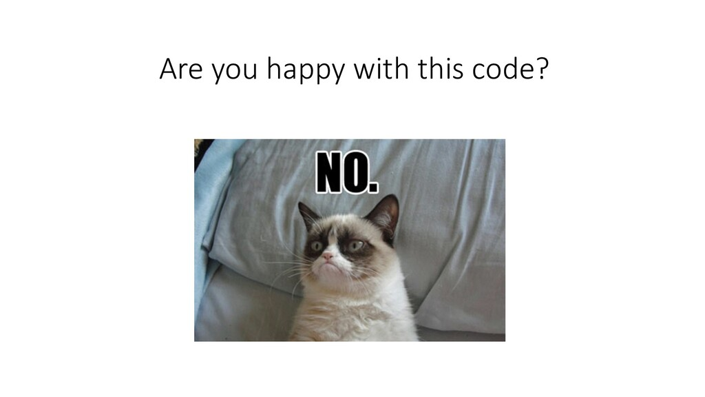 Are you happy with this code?
