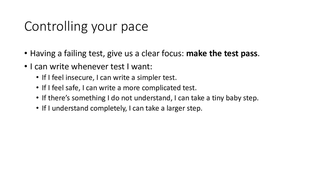 Controlling your pace • Having a failing test, ...