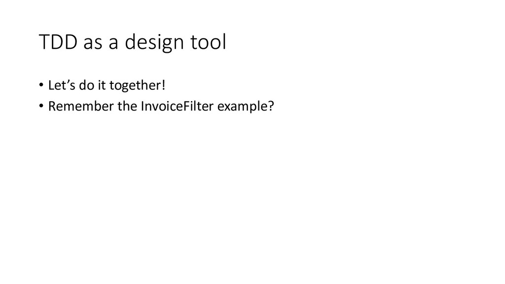TDD as a design tool • Let's do it together! • ...