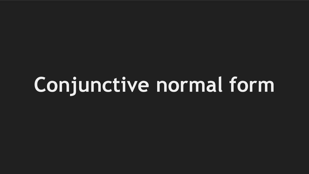 Conjunctive normal form