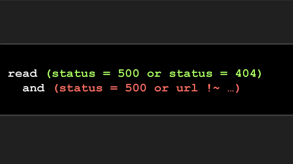 read (status = 500 or status = 404) and (status...