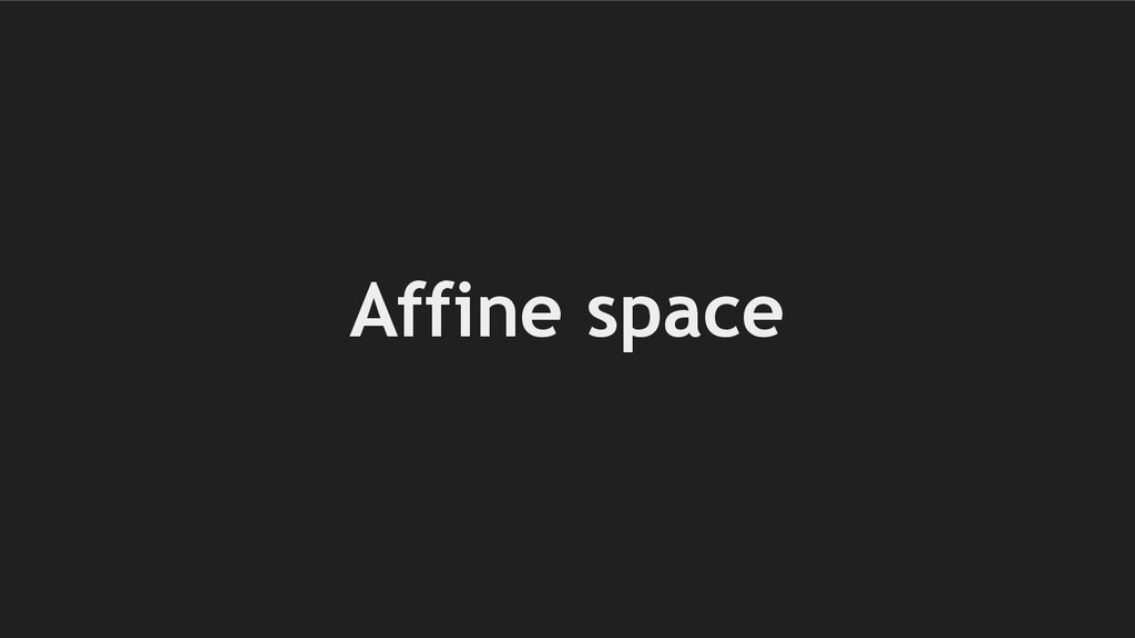 Affine space