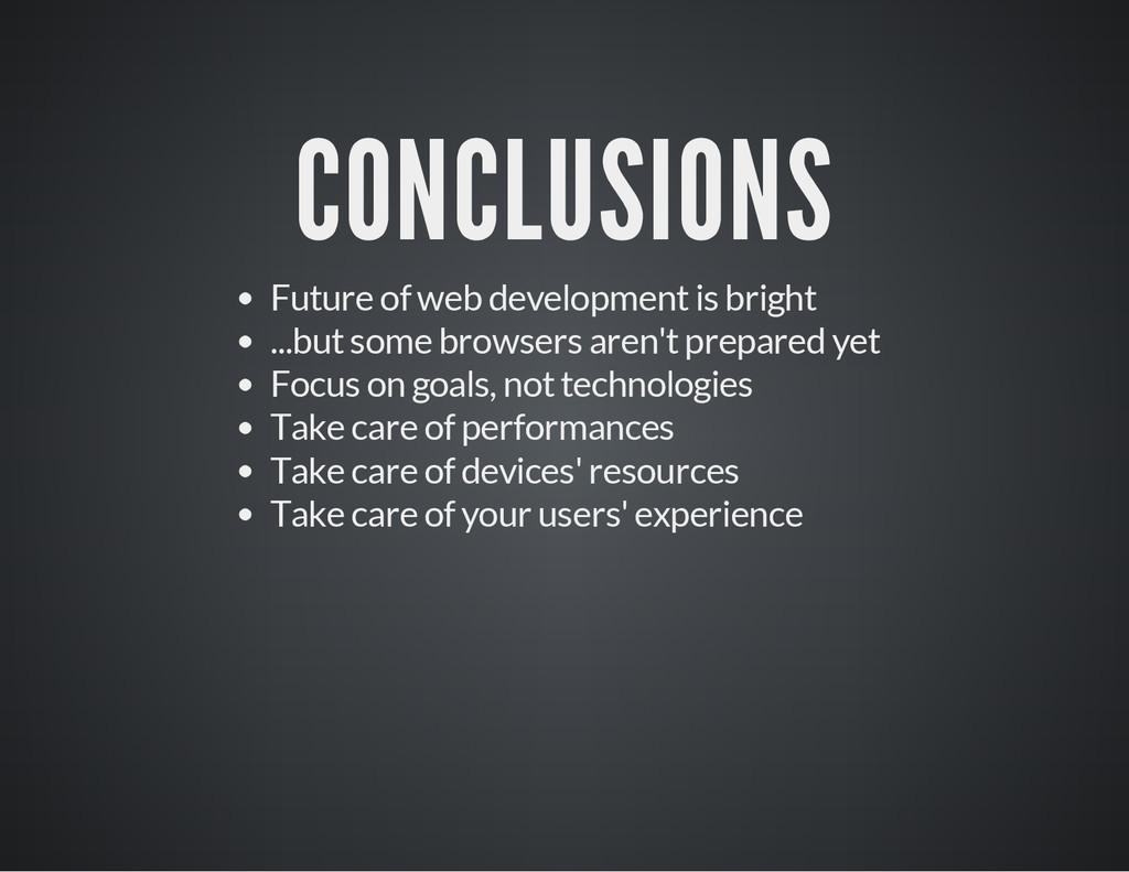 CONCLUSIONS Future of web development is bright...