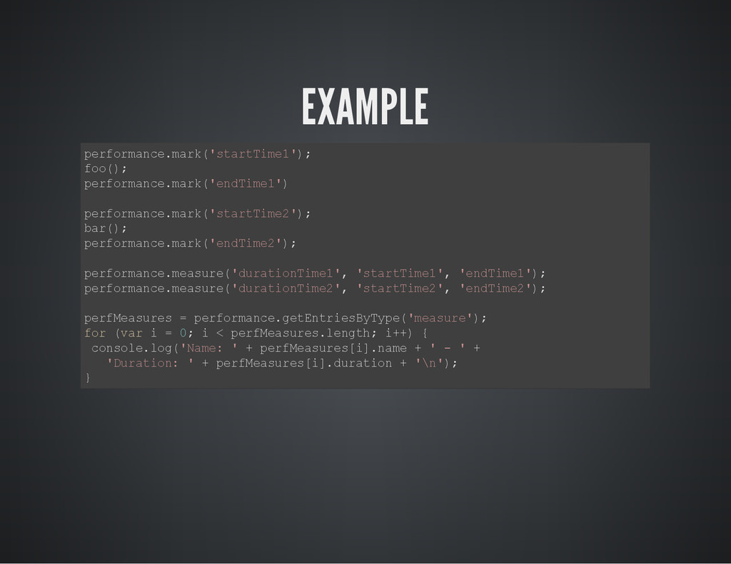 EXAMPLE p e r f o r m a n c e . m a r k ( ' s t...