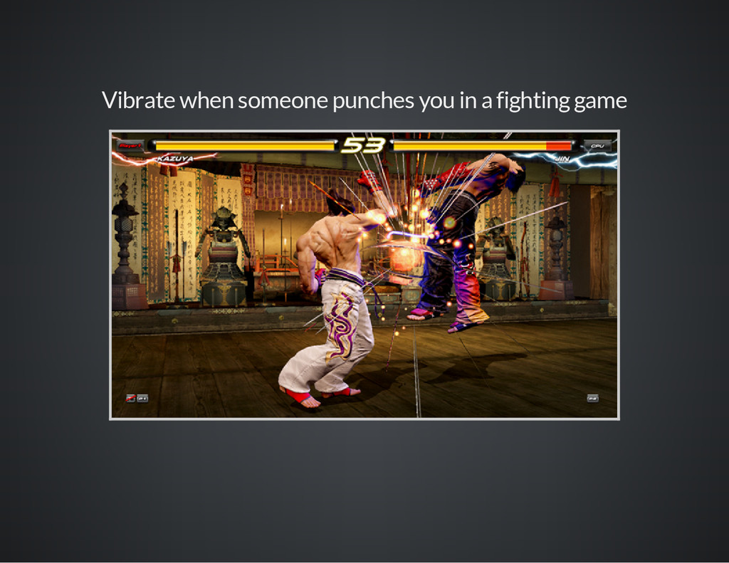 Vibrate when someone punches you in a fighting ...