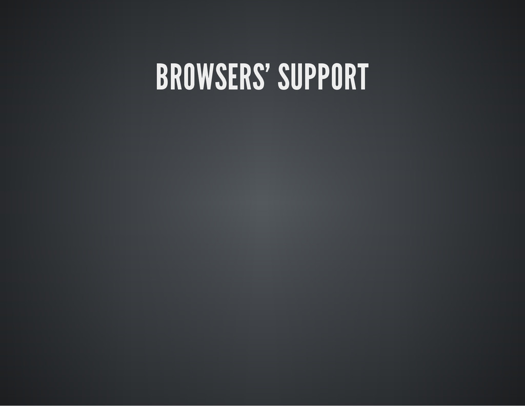BROWSERS' SUPPORT