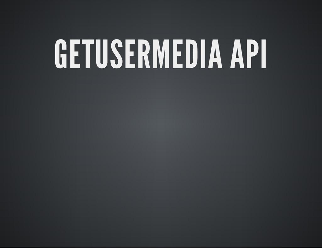 GETUSERMEDIA API