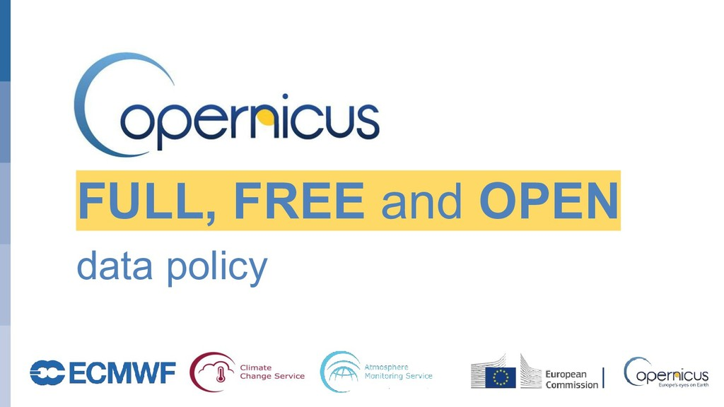 October 29, 2014 Copernicus FULL, FREE and OPEN...