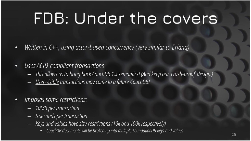 • Written in C++, using actor-based concurrency...