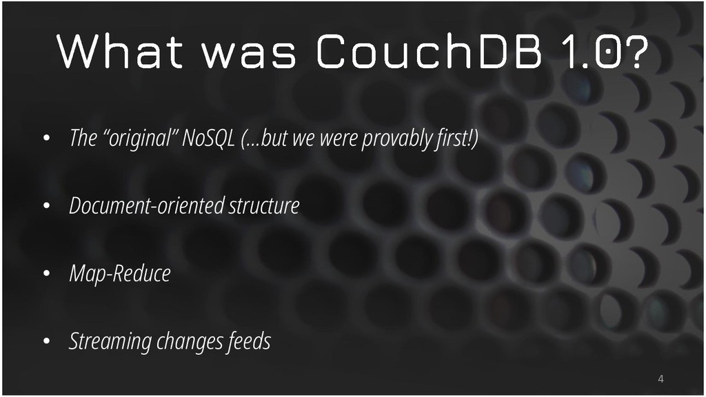 "• The ""original"" NoSQL (…but we were provably f..."