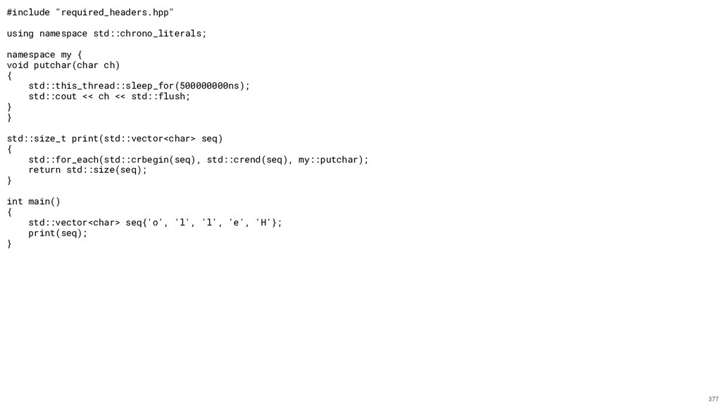 """#include """"required_headers.hpp"""" using namespace..."""