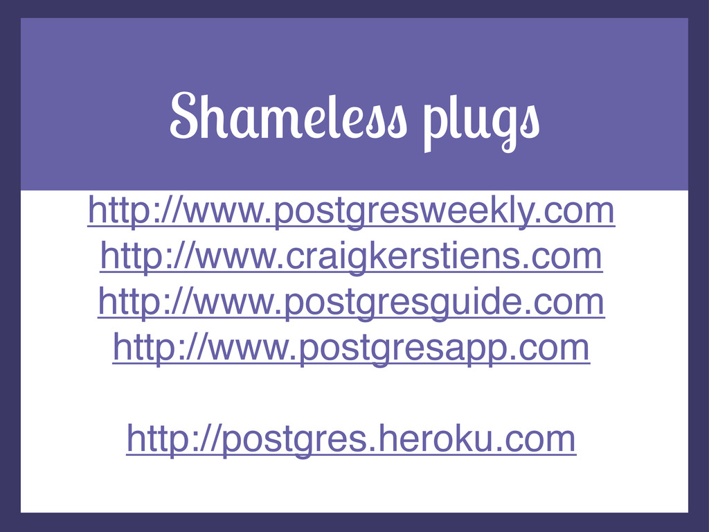 S.('$/$%% p/+#% http://www.postgresweekly.com h...