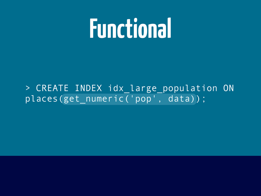 > CREATE INDEX idx_large_population ON places(g...