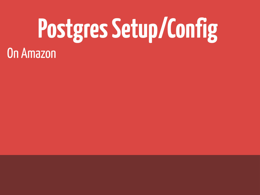 Postgres Setup/Config On Amazon