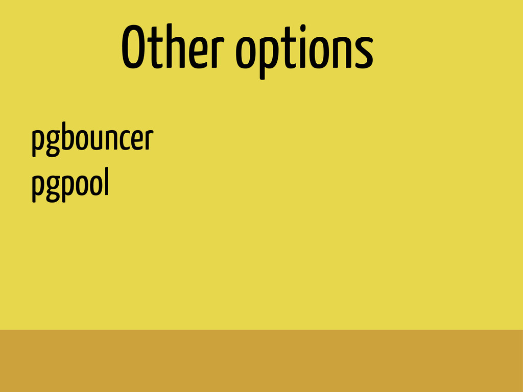 pgbouncer pgpool Other options