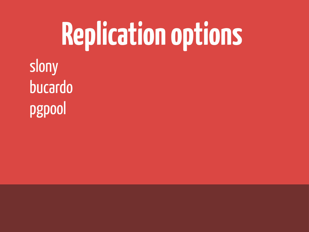 Replication options slony bucardo pgpool