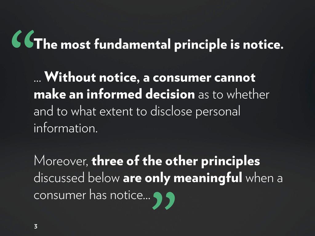 3 The most fundamental principle is notice. ......
