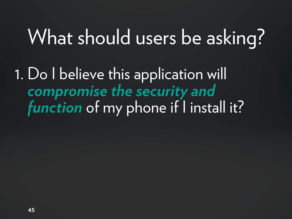 1. Do I believe this application will compromis...