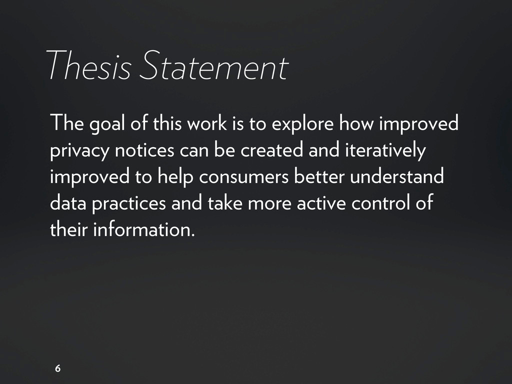 Thesis Statement 6 The goal of this work is to ...