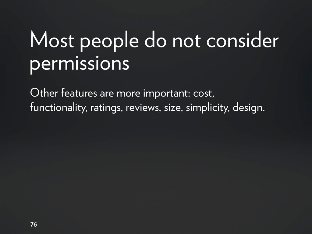 Most people do not consider permissions Other f...