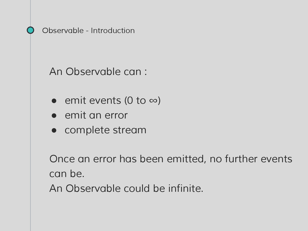 An Observable can : ● emit events (0 to ∞) ● em...