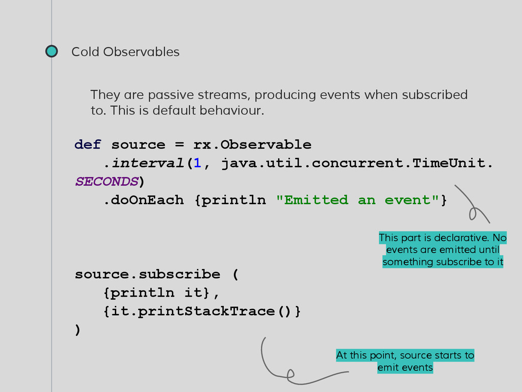 Cold Observables They are passive streams, prod...