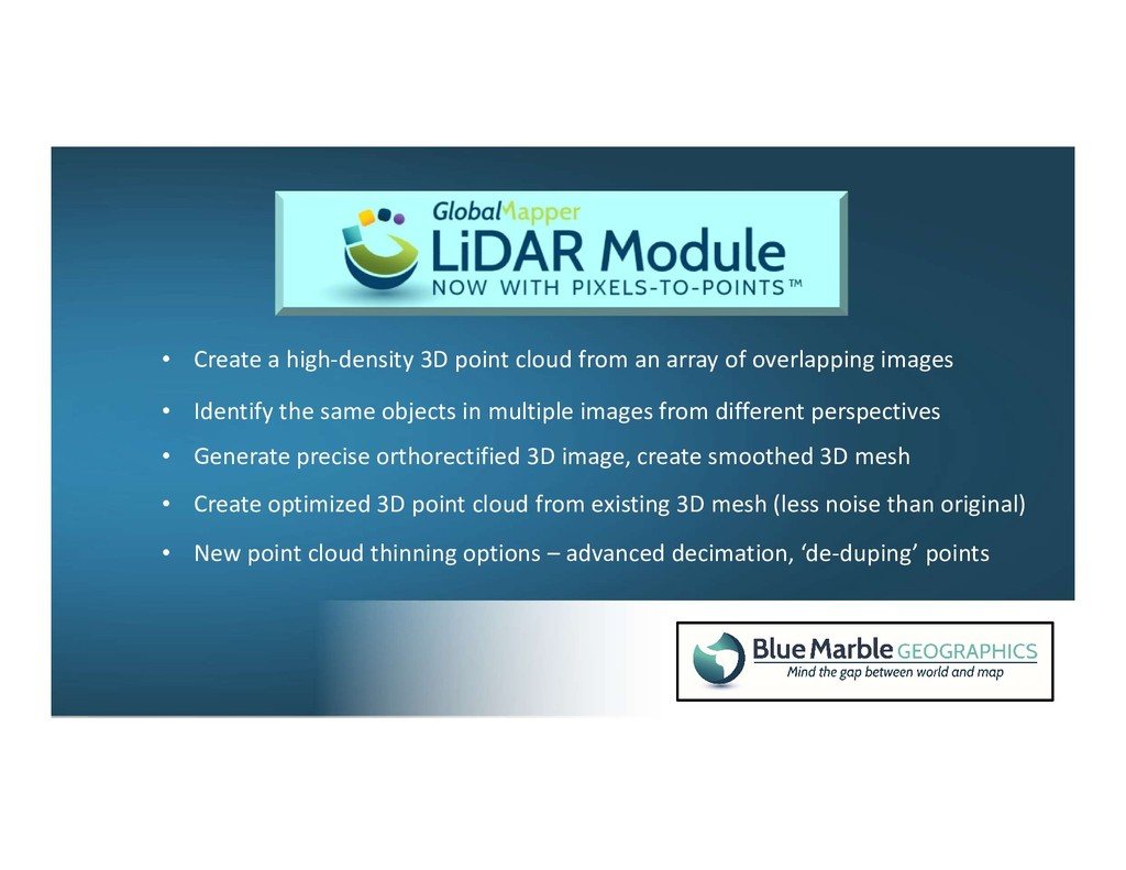• Create a high-density 3D point cloud from an ...
