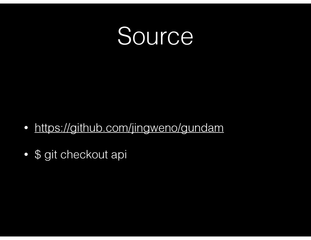 Source • https://github.com/jingweno/gundam • $...