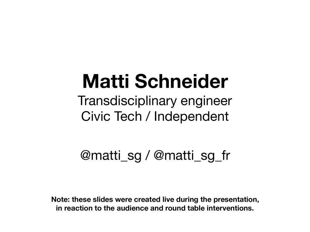 Matti Schneider Transdisciplinary engineer  Civ...