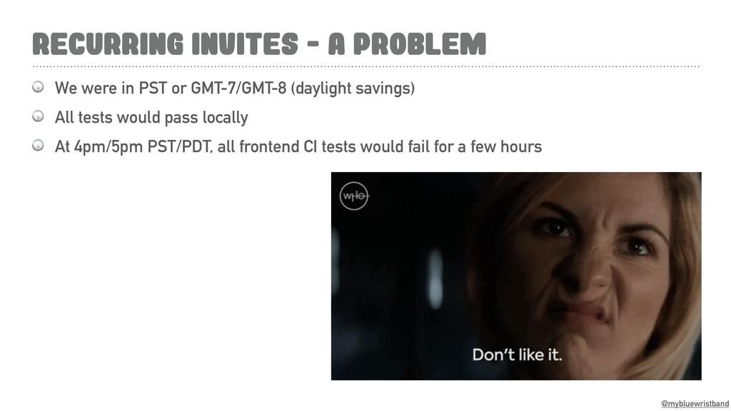 @mybluewristband RECURRING INVITES - A PROBLEM ...