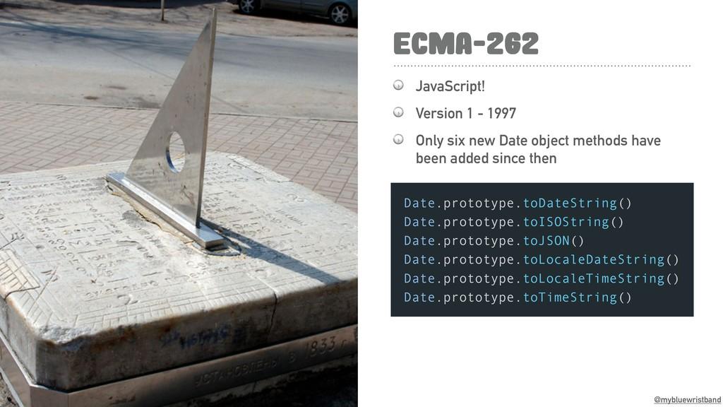 @mybluewristband ECMA-262  JavaScript!  Version...
