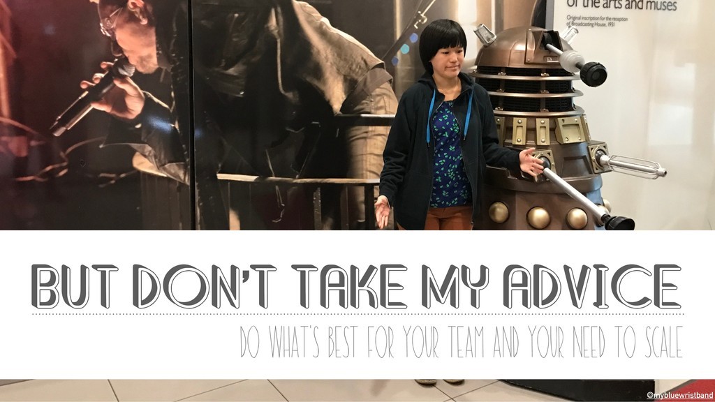 @mybluewristband BUT DON'T TAKE MY ADVICE Do wh...