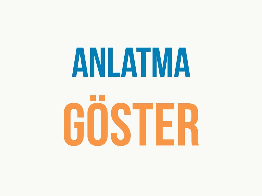 ANLATMA GÖSTER