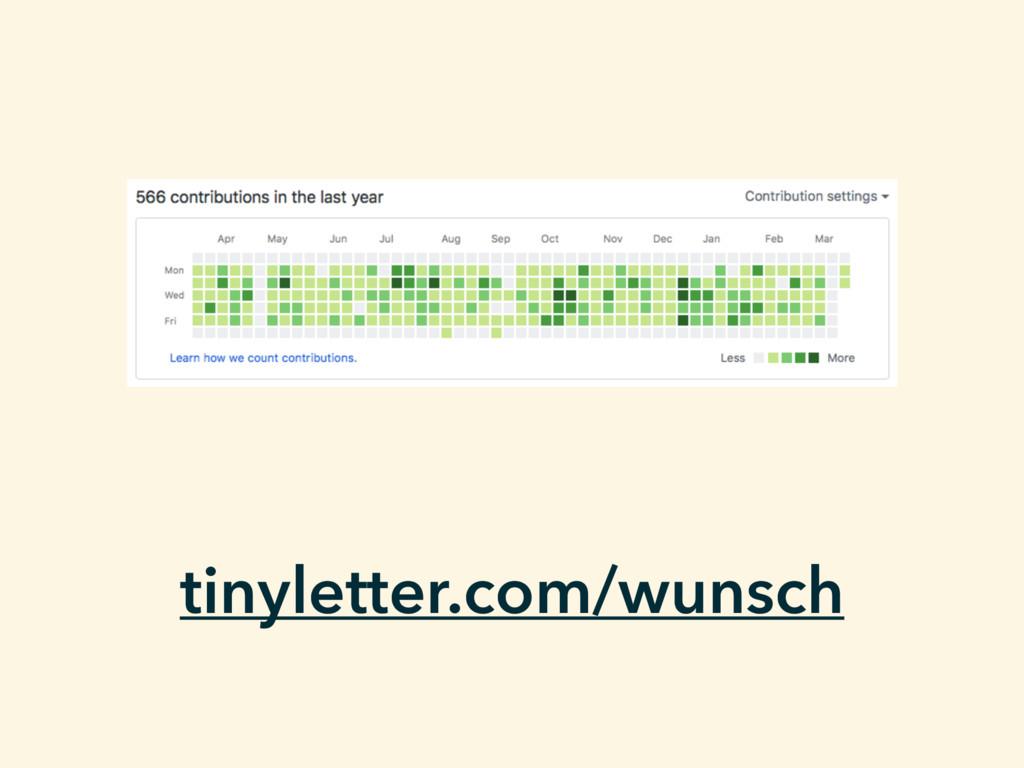 tinyletter.com/wunsch