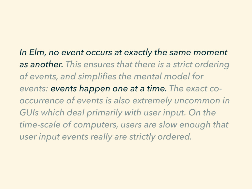 In Elm, no event occurs at exactly the same mom...