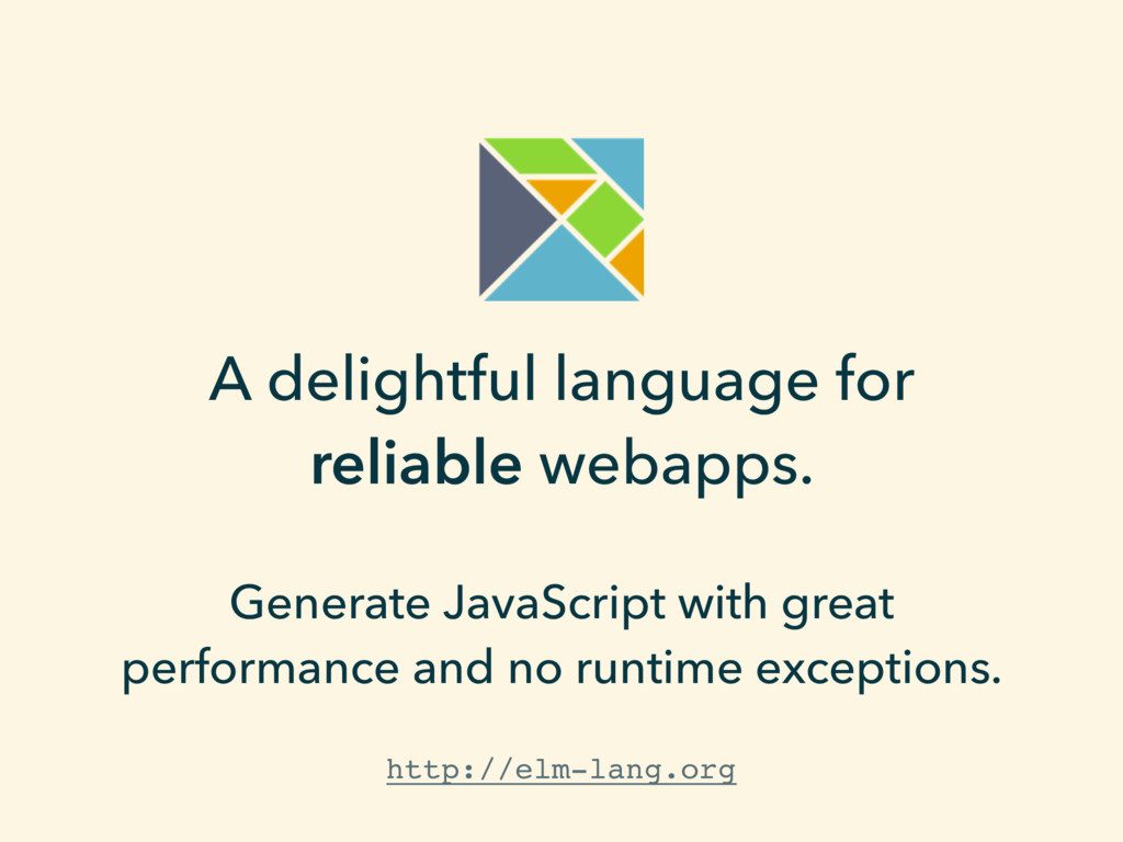 A delightful language for reliable webapps.
