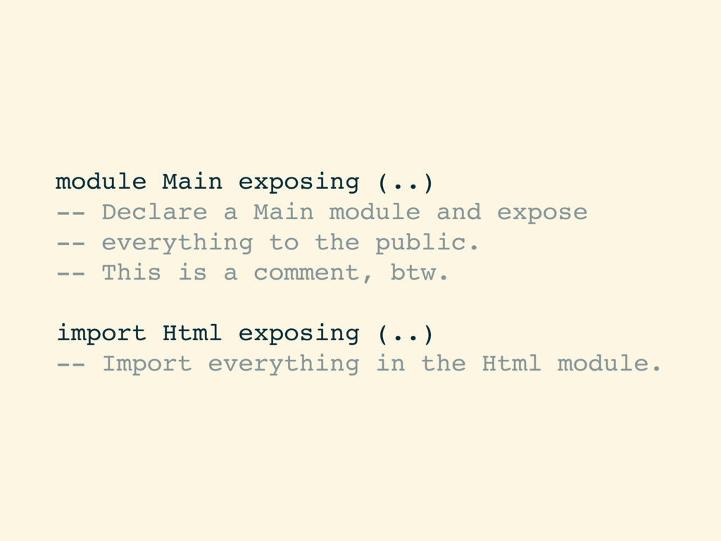 module Main exposing (..) -- Declare a Main mod...