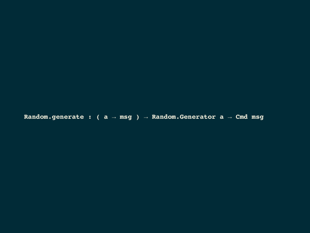 Random.generate : ( a → msg ) → Random.Generato...