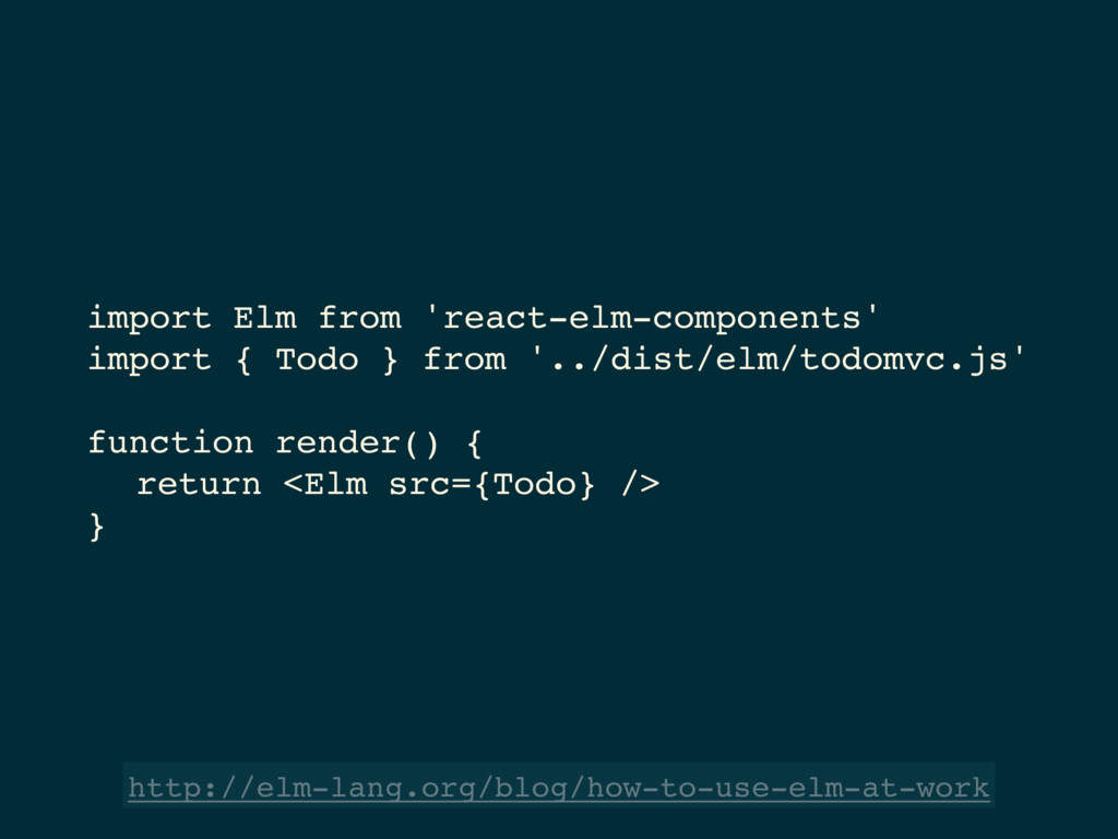 import Elm from 'react-elm-components' import {...