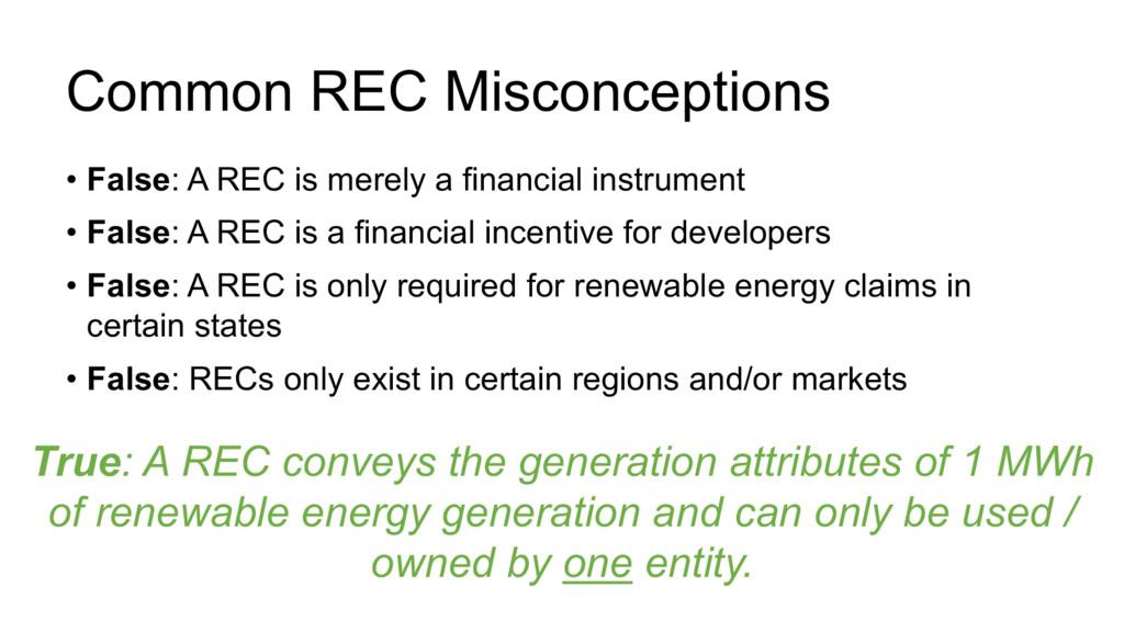 Common REC Misconceptions • False: A REC is mer...