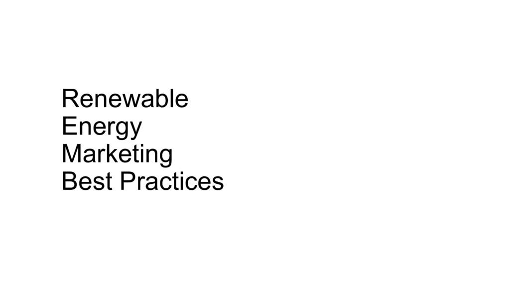 Renewable Energy Marketing Best Practices
