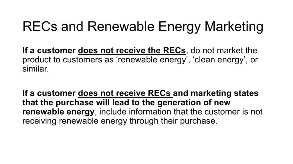 If a customer does not receive the RECs, do not...