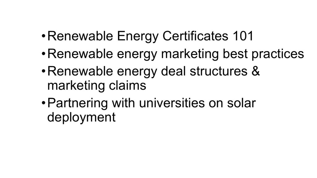 •Renewable Energy Certificates 101 •Renewable e...