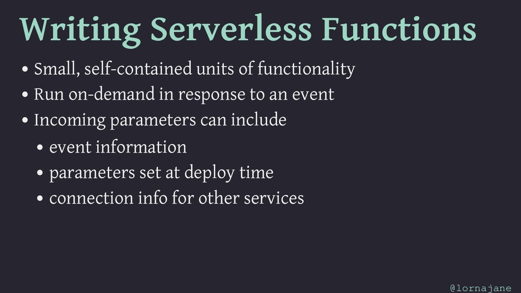 Writing Serverless Functions • Small, self-cont...