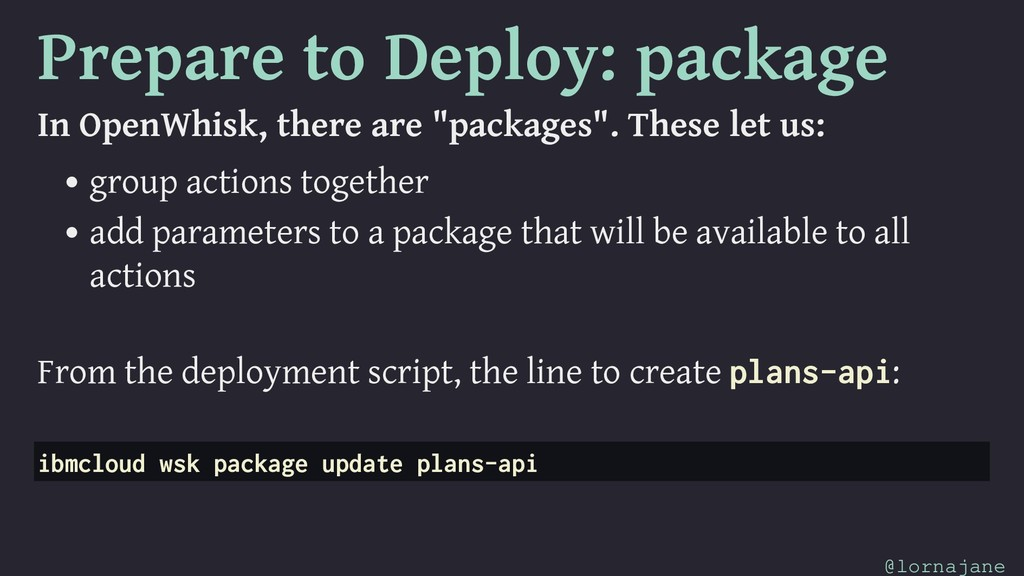 Prepare to Deploy: package In OpenWhisk, there ...