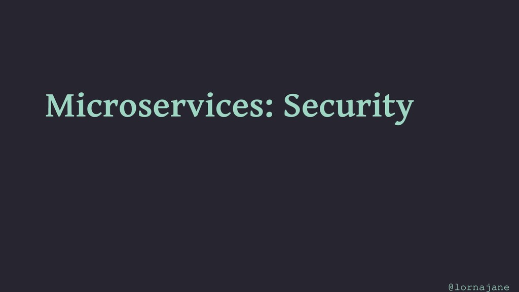 Microservices: Security @lornajane