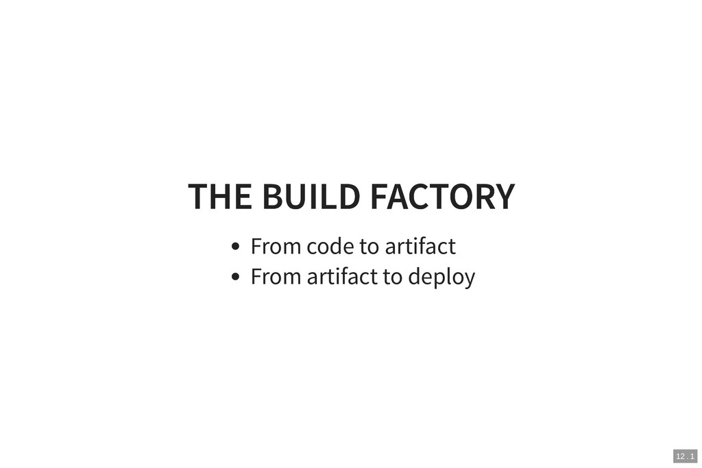 THE BUILD FACTORY THE BUILD FACTORY From code t...