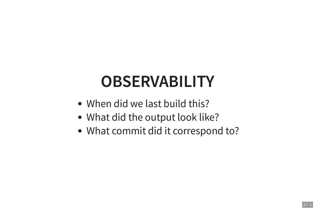 OBSERVABILITY OBSERVABILITY When did we last bu...