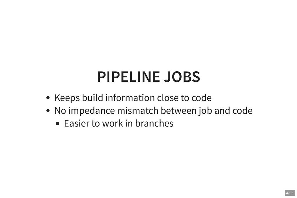 PIPELINE JOBS PIPELINE JOBS Keeps build informa...