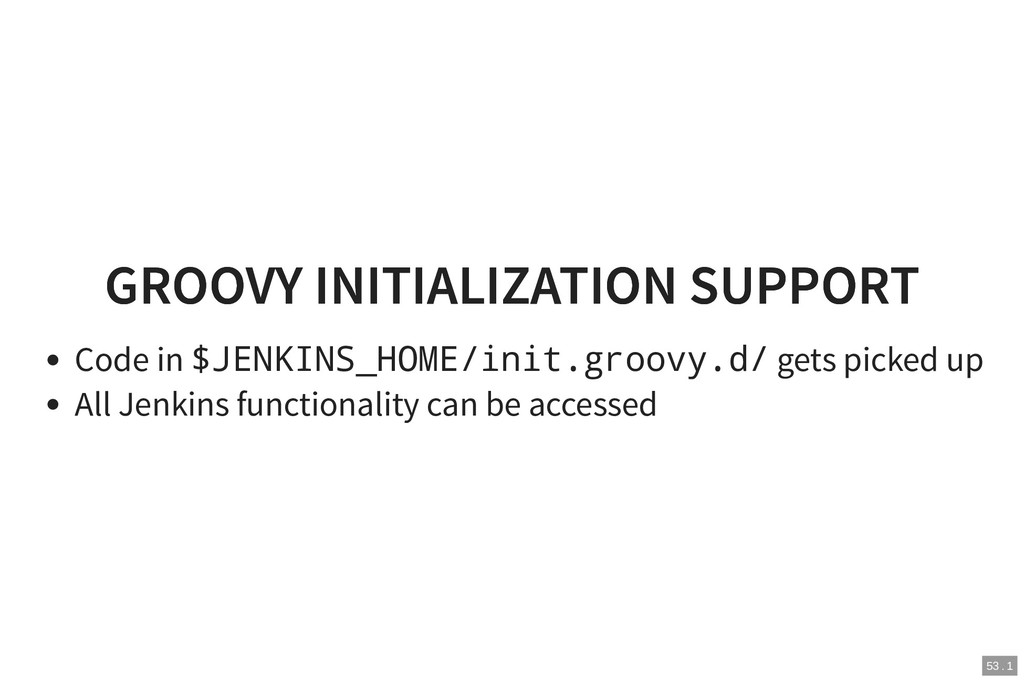 GROOVY INITIALIZATION SUPPORT GROOVY INITIALIZA...
